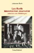 Leo Barth - Mannheimer Journalist zwischen den Weltkriegen