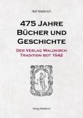 475 Jahre Bücher und Geschichte - Der Verlag Waldkirch