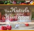 Eva Heß - Von Hutzeln und Himbeeren