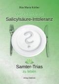 Wie ich lernte mit Salicylsäure-Intoleranz Samter-Trias zu leben