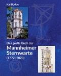 Das große Buch zur Mannheimer Sternwarte (1772-2020)