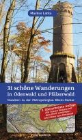 31 schöne Wanderungen in Odenwald und Pfälzerwald